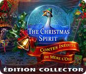 The Christmas Spirit: Contes Inédits de Mère l'Oye Édition Collector