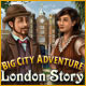 Big City Adventure: London Story