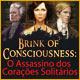 Brink of Consciousness: O Assassino dos Corações Solitários