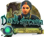 Dark Arcana: O Parque de Diversões
