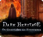 Dark Heritage: Os Guardiões da Esperança