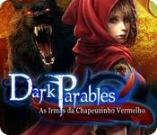 Dark Parables: As Irmãs da Chapeuzinho Vermelho