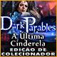 Dark Parables: A Última Cinderela Edição de Colecionador