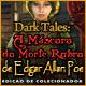 Dark Tales: A Máscara da Morte Rubra de Edgar Allan Poe Edição de Colecionador