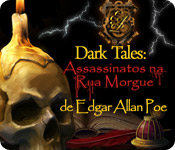 Dark Tales: Assassinatos na Rua Morgue de Edgar Allan Poe
