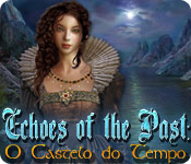 Echoes of the Past: O Castelo do Tempo