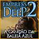 Empress of the Deep 2: A Canção da Baleia Azul
