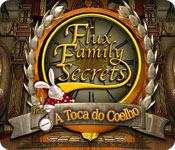 Flux Family Secrets - A Toca do Coelho