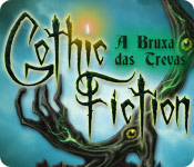 Gothic Fiction: A Bruxa das Trevas