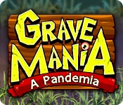 Grave Mania: A Pandemia