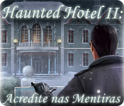Haunted Hotel II: Acredite nas Mentiras