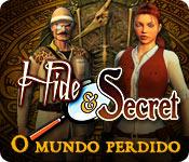 Hide and Secret: O Mundo Perdido