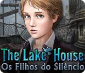 Lake House: Os Filhos do Silêncio