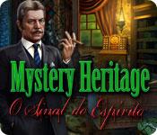 Mystery Heritage: O Sinal do Espírito