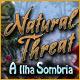 Natural Threat: A Ilha Sombria