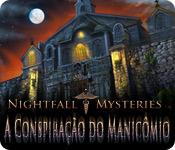 Nightfall Mysteries: A Conspiração do Manicômio