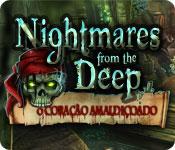Nightmares from the Deep: O Coração Amaldiçoado