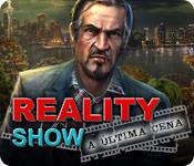 Reality Show: A Última Cena