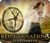 Reincarnations: O Despertar
