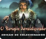 Shiver: O Bosque Amaldiçoado Edição de Colecionador