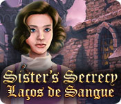 Sister's Secrecy: Laços de Sangue