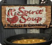 Spirit Soup: A Maldição de Queensbury