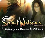 Spirit Walkers: A Maldição da Bruxa da Árvore