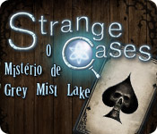 Strange Cases: O Mistério de Grey Mist Lake
