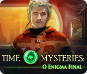 Time Mysteries: O Enigma Final