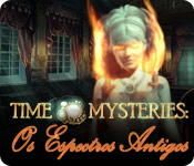 Time Mysteries: Os Espectros Antigos