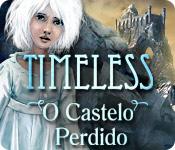 Timeless: O Castelo Perdido