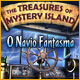 The Treasures of Mystery Island: O Navio Fantasma