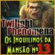Twilight Phenomena: Os Inquilinos da Mansão nº 13