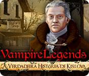 Vampire Legends: A Verdadeira História de Kisilova