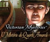 Victorian Mysteries: O Mistério do Quarto Amarelo