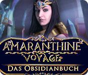 Amaranthine Voyage: Das Obsidianbuch – Komplettlösung