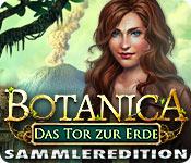 Botanica: Das Tor zur Erde Sammleredition
