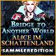 Bridge to Another World: Alice im Schattenland Sammleredition
