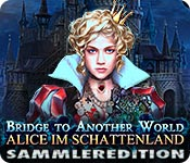 Bridge to Another World: Alice im Schattenland Sammleredition
