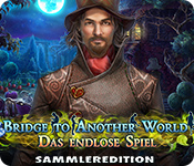 Bridge to Another World: Das endlose Spiel Sammleredition