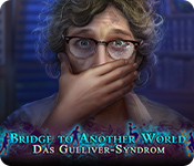 Bridge to Another World: Das Gulliver-Syndrom