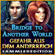 Bridge to Another World: Gefahr aus dem Anderreich Sammleredition