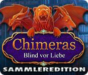 Chimeras: Blind vor Liebe Sammleredition