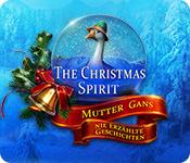 The Christmas Spirit: Mutter Gans nie erzählte Geschichten