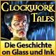 Clockwork Tales: Die Geschichte von Glass und Ink