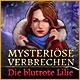 Mysteriöse Verbrechen: Die blutrote Lilie