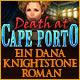 Death at Cape Porto: Ein Dana Knightstone Roman