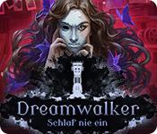 Dreamwalker: Schlaf nie ein