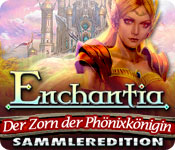 Enchantia Der Zorn der Phönixkönigin Sammleredition