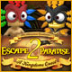 Escape From Paradise 2: A Kingdom's Quest